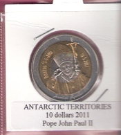 ANTARCTIC TERRITORIES 10 DOLLARS 2011 POPE JOHN PAUL II  BIMETAL UNC NOT IN KM - Monnaies