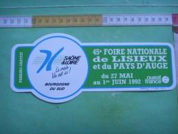 11) 27 Au 1 Er Juin 1992:45 éme Foire De Lisieux Et Du Pays D´auge : Ouest France ;saone Et Loire Bourgogne Du Sud - Autocollants