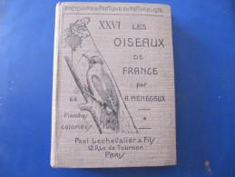 2 Livres - LES OISEAUX DE FRANCE - Par A. MENEGAUX - XXVI Et XXVII - 1932 Et 1934 - LECHEVALIER Editeur - Tiere