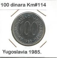 D9 Yugoslavia 100 Dinara 1985. UNC KM#114 - Yugoslavia