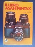 M#0S41 Herbert Keppler IL LIBRO ASAHI PENTAX Effe Ed.1972/MACCHINA FOTOGRAFICA REFLEX - Appareils Photo