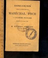 Discours Pour La Réception Du Maréchal FOCH à L'Académie Française 1920 Par Raymond POINCARE Président De La République - Livres, BD, Revues