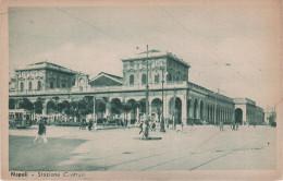 AK Neapel Napoli Stazione Centrale Bahnhof Gare Railway Station Estacion Tram Tramway Strassenbahn Campania Italia - Napoli (Naples)