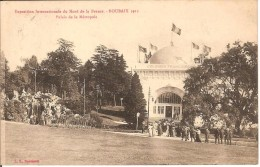 CPA - 59 - ROUBAIX -Exposition Du Nord De La France 1911 -Palais De La Metropole - - Roubaix