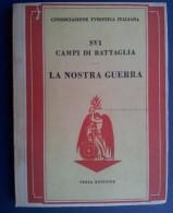 M#0S66 Consociazione Turistica Italiana SUI CAMPI DI BATTAGLIA - LA NOSTRA GUERRA Guida Storico- Turistica 1939 - Libri