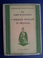 M#0S67 Consociazione Turistica It. SUI CAMPI DI BATTAGLIA - I SOLDATI ITALIANI IN FRANCIA Guida Storico- Turistica 1940 - Libri