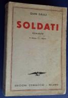 M#0S69 Gian Dauli SOLDATI Corbaccio Ed.1935/GUERRA - Libri
