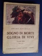 M#0S77 Gianna Sibaud, Jolanda Cervellati SOGNO DI MORTI GLORIA DI VIVI Vol.I° Bemporad Ed.1925/1^GUERRA - 1914-18