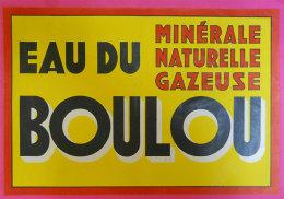 Affiche Publicité Eau Du Boulou Minérale Naturelle Gazeuse Sans éditeur Tbe  Franco De Port France Metropole - Affiches