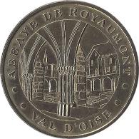 S07A106 - 2007 ROYAUMONT 2 - Abbaye Royale / MONNAIE DE PARIS - Monnaie De Paris