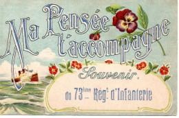 Armée Française .... Ma Pensée T'accompagne, Souvenir Du 73ème Régiment D'Infanterie - Militaria