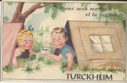 TURCKHEIM  Viens Sous Ma Tente Et Tu Verras   Carte à Système (complète) - Turckheim
