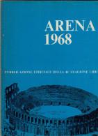ARENA DI VERONA  1968  PUBBLICAZIONE UFFICIALE DELLA 46a STAGIONE LIRICA - Books, Magazines, Comics