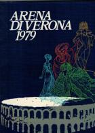 ARENA DI VERONA   1979   PUBBLICAZIONE  UFFICIALE DELLA 57a STAGIONE  LIRICA - Books, Magazines, Comics