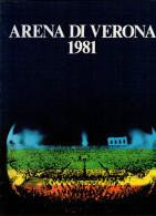 ARENA DI VERONA   1981   PUBBLICAZIONE  UFFICIALE DELLA 59a STAGIONE  LIRICA - Books, Magazines, Comics