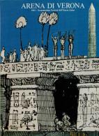 ARENA DI VERONA   1982   PUBBLICAZIONE  UFFICIALE DELLA 60a STAGIONE  LIRICA - Books, Magazines, Comics