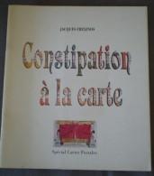 """CONSTIPATION A LA CARTE -SPECIALES CARTES POSTALES """"JACQUES FREXINOS. Maux & Images - Pubblicitari"""