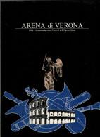 ARENA DI VERONA   1984   PUBBLICAZIONE  UFFICIALE DELLA 62a STAGIONE  LIRICA - Books, Magazines, Comics