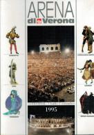 ARENA DI VERONA   1995   PUBBLICAZIONE  UFFICIALE DELLA 73a STAGIONE  LIRICA - Books, Magazines, Comics