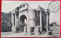 TEBESSA - ARC DE TRIOMPHE, QUADRIFONS DE CARACALLA - Cachet Poste TEBESSA A BONE 30/11/1913 - Tebessa