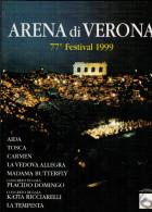 ARENA DI VERONA   1999   PUBBLICAZIONE  UFFICIALE DELLA 77a STAGIONE  LIRICA - Books, Magazines, Comics