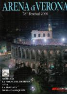 ARENA DI VERONA  2000   PUBBLICAZIONE  UFFICIALE DELLA 78a STAGIONE  LIRICA - Books, Magazines, Comics