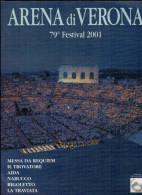 ARENA DI VERONA  2001   PUBBLICAZIONE  UFFICIALE DELLA 79a STAGIONE  LIRICA - Books, Magazines, Comics