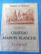 1505 - Suisse Vaud Dorin Château Maison Blanche Yvorne - Etiquettes