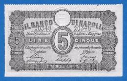 Italy 5 Lire Banco Di Napoli R4 1870 Fede Di Credito 1^ Serie A/A - Pick S825 Spl~Sup / Xf~Au - [ 1] …-1946 : Regno