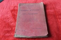 Livre La Guerre D'Orient Et La Crise Européenne 1916 Paul Louis - 1914-18