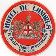 VIEILLE ETIQUETTE OVALE HOTEL DE LONDRES A BRUGES BELGIQUE HALES PROPRIETAIRES VINTAGE LUGGAGE LABEL - Etiquettes D'hotels