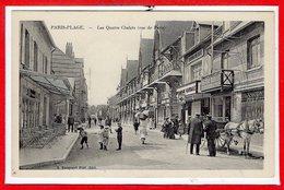 62 - Le TOUQUET - PARIS PLAGE --  Les Quatre Chalets ( Rue De Paris ) - Le Touquet