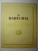 LE MARECHAL ET LES INSTITUTEURS - 1944 - PETAIN - ECOLE DE PERIGNY ET AU MAYET DE MONTAGNE - éducation Instituteur - Livres, BD, Revues