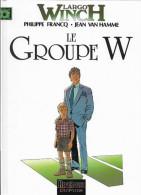 Van Hamme & Francq Largo Winch Le Groupe W - Largo Winch