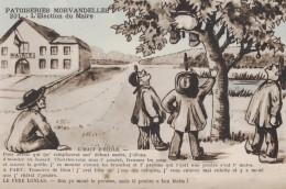 CPA ILLUSTRATEUR - PATOISERIES MORVANDELLES - L'ELECTION DU MAIRE - Illustrateurs & Photographes