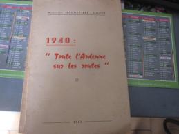 Exode Ardennais,toute L'ardenne Sur Les Routes ,1940 - 1939-45