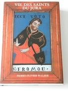 Vie Des Saints Du Jura  Piere Olivier Walzer 1979 - Livres, BD, Revues