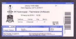 Football. Match Ticket. UEFA EUROPA LEAGUE. 18.08.2016. FC Krasnodar - FK Partizani Tirana. - Tickets D'entrée