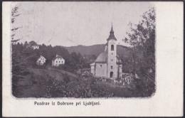 Pozdrav Iz Dobrove Pri Ljubljani, Church, Mailed 1923 - Slovenia