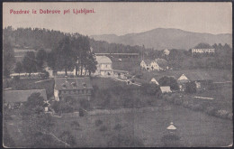 Pozdrav Iz Dobrove Pri Ljubljani, Mailed Cca 1908, Slightly Creased - Slovenia