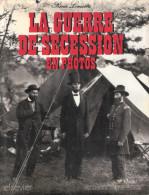 GUERRE SECESSION EN PHOTO USA 1861 1865 - Livres