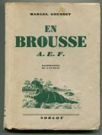 Afrique équatoriale Française Marcel GOUSSET  En Brousse A.E.F. 1943 EO Dédicacée - Livres, BD, Revues