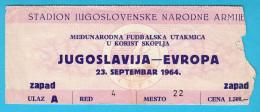 YUGOSLAVIA : SELECTION EUROPE - 1964. Charity Football Match In Favor Of The Earthquake-stricken Skopje ( Macedonia ) - Eintrittskarten