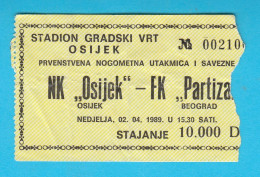 NK OSIIJEK : FK PARTIZAN Belgrade - 1989. Yugoslavia Premier League Football Soccer Match Ticket - Eintrittskarten