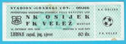 NK OSIIJEK : FK VELEZ Mostar Bosnia - 1979. Yugoslavia Premier League Football Soccer Match Ticket Futbol Foot Calcio - Eintrittskarten