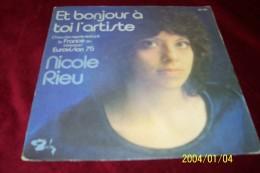 NICOLE RIEU  °  ET BONJOUR A TOI L'ARTISTE - Autographes