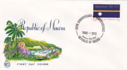 Nauru 1973 Fifth Anniversary Of Independence FDC - Nauru