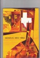 Genève - 1814-1964 - Fêtes 150 ème Anniversaire - Histoire