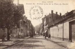 69 LYON  Grande Rue St-Clair Prise De La Place Du Marché - Lyon