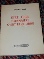 POESIE - Jean-Paul Massé. Être Libre, Connaître C'est être Libre  1966 - Poésie